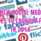New Social Media Sites 2014