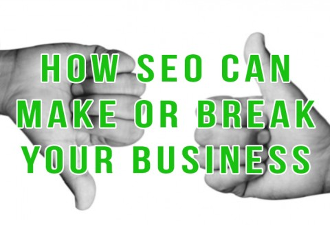 SEO Can Make or Break Your Business